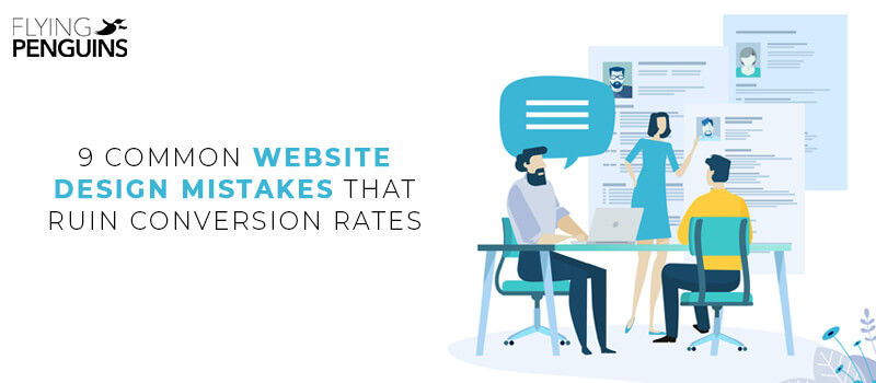 9 common website design mistakes that ruin conversion rates