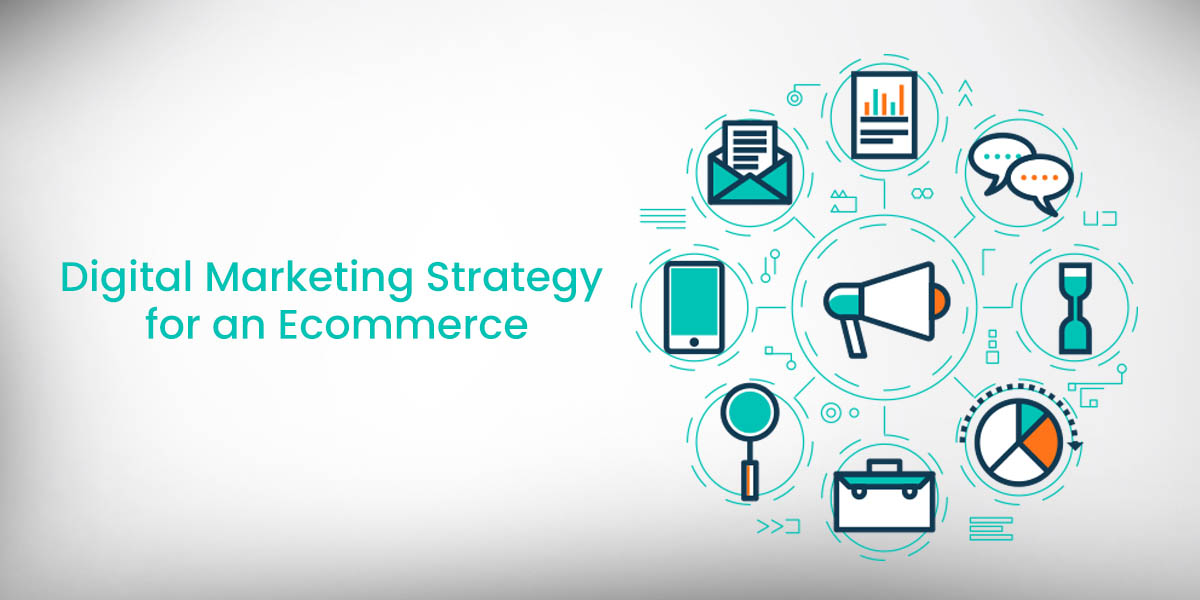 Digital Marketing Strategy for an e-commerce